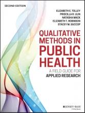 Elizabeth E. Tolley,   Priscilla R. Ulin,   Natasha Mack,   Elizabeth T. Robinson Qualitative Methods in Public Health