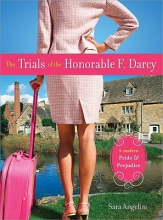 Angelini, Sara The Trials of the Honorable F. Darcy