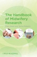 Mary Steen,   Taniya Roberts The Handbook of Midwifery Research