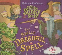 Stephenson, Kristina Sir Charlie Stinky Socks: The Really Dreadful Spell