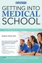 Brown, Sanford J., M.D. Getting into Medical School