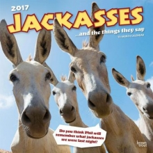 Jackasses...and the things they say 2017 Calendar