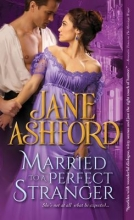 Ashford, Jane Married to a Perfect Stranger