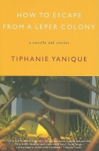 Yanique, Tiphanie How to Escape from a Leper Colony