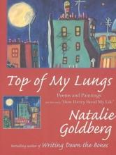 Goldberg, Natalie Top of My Lungs