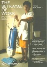 Shulman, Beth The Betrayal of Work