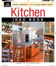 Bouknight, Joanne Kellar All New Kitchen Idea Book