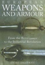 Ewart Oakeshott European Weapons and Armour