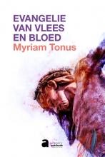 Myriam Tonus , Evangelie van vlees en bloed