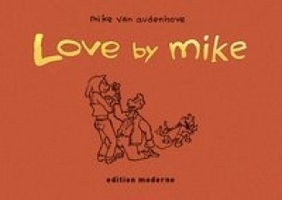 Audenhove, Mike van Love by Mike