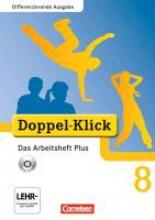 Adam, Grit,   Breitkopf, Kathleen,   Deters, Ulrich,   Hergesell, Dirk Doppel-Klick - Differenzierende Ausgabe. 8. Schuljahr. Das Arbeitsheft Plus mit CD-ROM