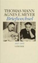 Mann, Thomas Thomas Mann Agnes E. Meyer. Briefwechsel 1937 - 1955