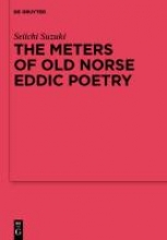 Suzuki, Seiichi The Meters of Old Norse Eddic Poetry