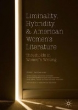 Liminality, Hybridity, and American Women`s Literature