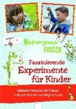 Schmachtl, Andreas H. Hieronymus Frosch. Experimente mit Hieronymus Frosch