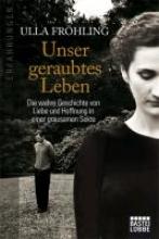 Fröhling, Ulla Unser geraubtes Leben