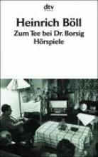 Böll, Heinrich Zum Tee bei Dr. Borsig