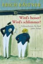 Kästner, Erich Wird`s besser? Wird`s schlimmer?