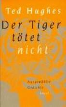 Hughes, Ted Der Tiger ttet nicht