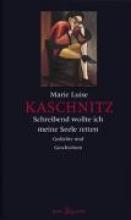 Kaschnitz, Marie Luise Ziemlich viel Mut in der Welt
