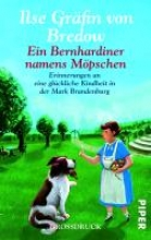 Bredow, Ilse Gräfin von Ein Bernhardiner namens Mpschen