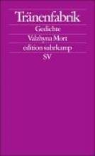 Mort, Valzhyna Trnenfabrik