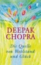 Chopra, Deepak Die Quelle von Wohlstand und Glück