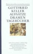Keller, Gottfried Aufsätze, Dramen, Tagebücher