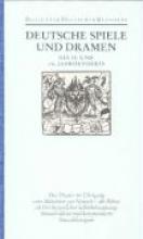 Deutsche Spiele und Dramen des 15. und 16. Jahrhunderts. ( Literatur im Zeitalter des Humanismus und der Reformation)