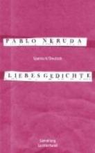 Neruda, Pablo Liebesgedichte