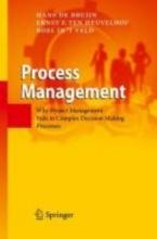 Roel in `t Veld Hans de Bruijn    Ernst ten Heuvelhof, Process Management