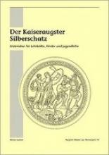 Gasser, Alexia Der Kaiseraugster Silberschatz