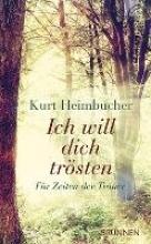 Heimbucher, Kurt Ich will dich trösten