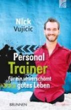 Vujicic, Nick Personal Trainer fr ein unverschmt gutes Leben