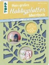 Dornemann, Miriam Dornemann, M: Mein großes Hobbyplotter-Ideenbuch für Brother