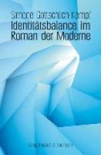 Gottschlich-Kempf, Simone Identit?tsbalance im Roman der Moderne