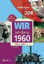 Löscher, Lutz Wir vom Jahrgang 1960. Aufgewachsen in der DDR
