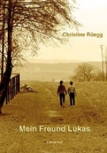 Rüegg, Christine Mein Freund Lukas