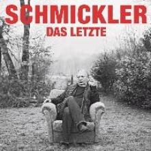 Schmickler, Wilfried Das Letzte