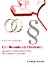 Baßlsperger, Maximilian Der Beamte als Ehemann und andere kuriose Wahrheiten �ber unsere Staatsdiener