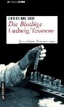 Gref, Christiane Die Blutlüge - Ludwig Tessnow