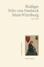 Neubeck, Rüdiger Frhr. von Mein Wrzburg