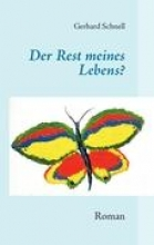 Schnell, Gerhard Der Rest meines Lebens?