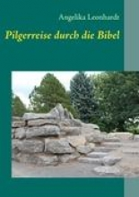 Leonhardt, Angelika Pilgerreise durch die Bibel