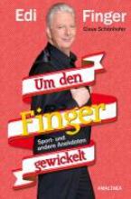 Finger, Edi Um den Finger gewickelt