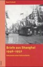 Schnell, Rene Briefe aus Shanghai 1946-1952