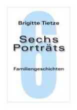 Tietze, Brigitte Sechs Porträts