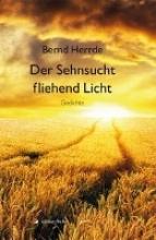 Herrde, Bernd Der Sehnsucht fliehend Licht