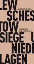 Schestow, Leo Siege und Niederlagen