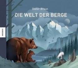 Braun, Dieter Die Welt der Berge